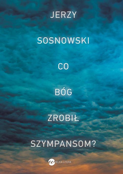 J.Sosnowski_Co_Bog_zrobil_szympansom_AKCEPT_FRONT_b.maly_